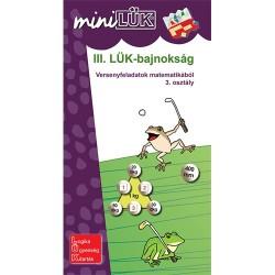Foglalkoztató füzet III. LÜK-bajnokság - versenyfeladatok matematikából 3. osztály