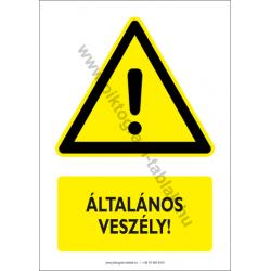 Általános veszély figyelmeztető piktogram tábla