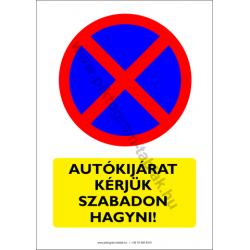 Autókijárat kérjük szabadon hagyni figyelmeztető piktogram tábla