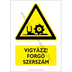 Forgó szerszám figyelmeztető piktogram tábla
