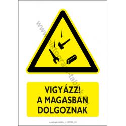 Vigyázz a magasban dolgoznak figyelmeztető piktogram tábla