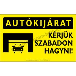 Autókijárat! Kérjük szabadon hagyni figyelmeztető piktogram tábla