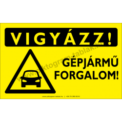 Vigyázz! Gépjármű forgalom figyelmeztető piktogram tábla