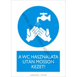 A wc használata után mosson kezet rendelkező figyelmeztető piktogram tábla