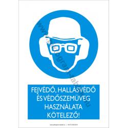 Fejvédő, hallásvédő és védőszemüveg használata kötelező rendelkező piktogram tábla
