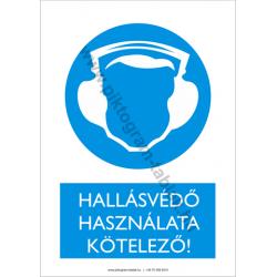 Hallásvédő használata kötelező rendelkező piktogram tábla