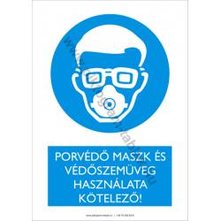 Porvédő maszk és védőszemüveg használata kötelező rendelkező piktogram tábla