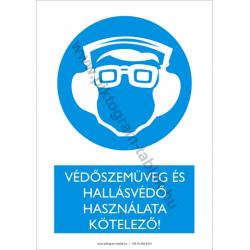 Védőszemüveg és hallásvédő használata kötelező rendelkező piktogram tábla