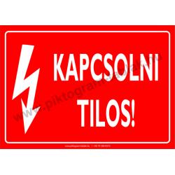 Kapcsolni tilos villamossági piktogram tábla