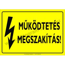 Működtetés megszakítás villamossági piktogram tábla