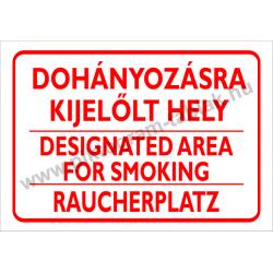 Dohányzásra kijelölt hely - 3 nyelven tűzvédelmi piktogram tábla